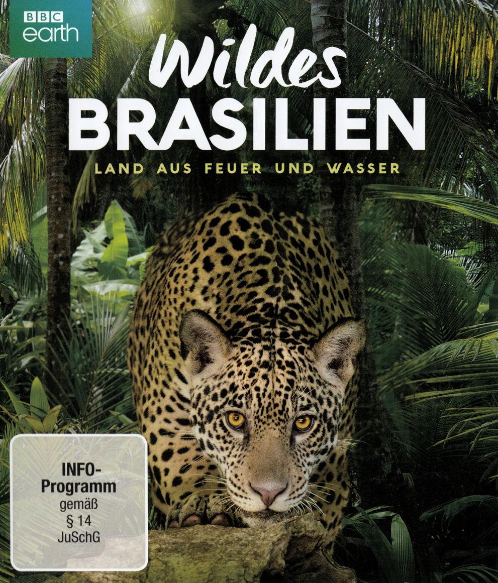 Wildes Brasilien - Land aus Feuer und Wasser