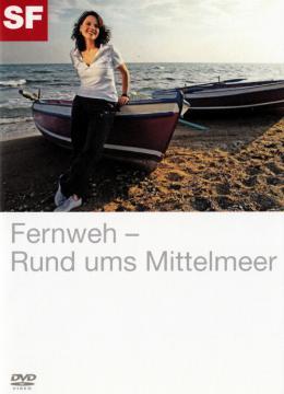 Fernweh - Rund ums Mittelmeer