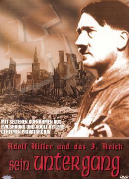 Adolf Hitler und das 3. Reich - Sein Untergang